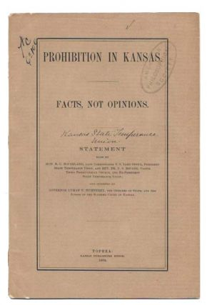 PROHIBITION In KANSAS: FACTS, NOT OPINIONS.; Statement Made by Hon. N. C. McFarland, Late...
