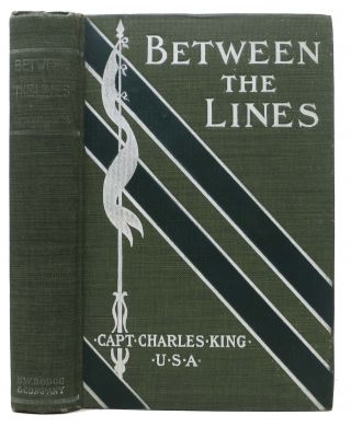 BETWEEN The LINES. Captain Charles King