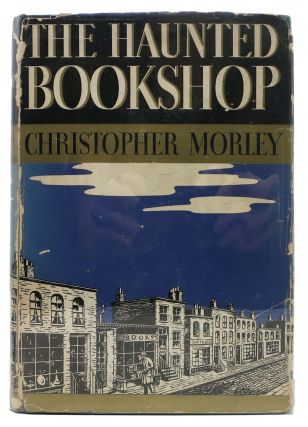 The HAUNTED BOOKSHOP. Christopher Morely, 1890 - 1957