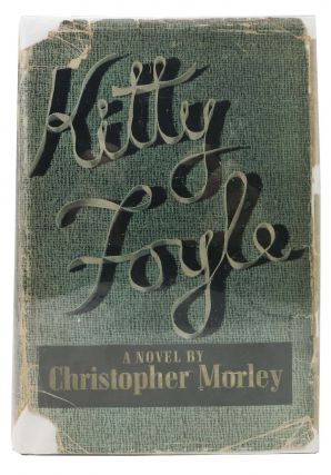 KITTY FOYLE. Christopher Morely, 1890 - 1957