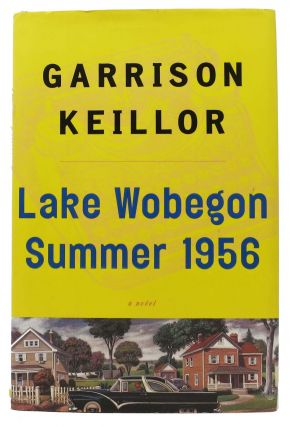 LAKE WOBEGON SUMMER 1956. Garrison Keillor