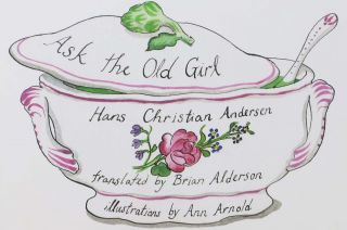 ASK The OLD GIRL. Hans Christian. Alderson Andersen, Brian -.