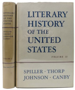 LITERARY HISTORY Of The UNITED STATES. Vol. I & II. Robert E. Spiller, Willard Thorp, Thomas H....