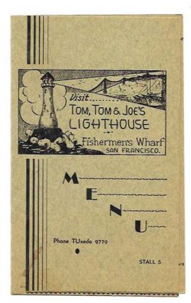 VISIT...TOM, TOM & JOE'S LIGHTHOUSE.; Fishermans Wharf San Francisco. Restaurant Menu - San...