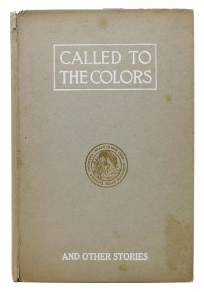 CALLED To The COLORS and Other Stories. World War I. Literature, Caroline Atwater Mason, 1853 - 1939