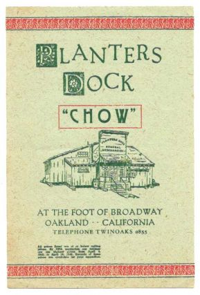 "PLANTERS DOCK ""CHOW"".; At the Foot of Broadway Oakland California. Ca. Restaurant Menu - Oakland"