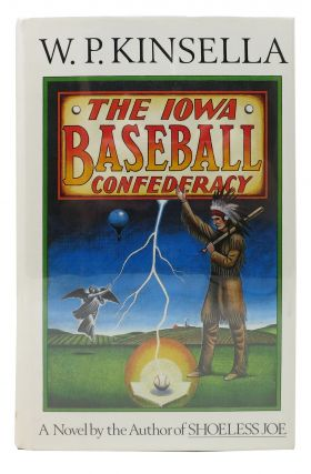 The IOWA BASEBALL CONFEDERACY. W. P. Kinsella
