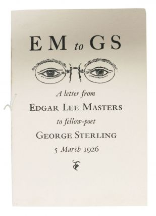 EM to GS.; A Letter from Edgar Lee Masters to fellow-poet George Sterling 5 March 1926. Bohemian...