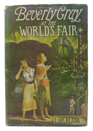BEVERLY GRAY At The WORLD'S FAIR. The Beverly Gray College Mystery Series #6. Clair Blank