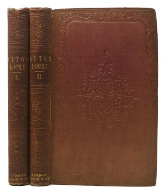 ALTON LOCKE, Tailor and Poet. An Autobiography. In Two Volumes. Charles Kingsley, 1812 - 1875.