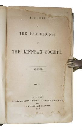 JOURNAL Of The PROCEEDINGS Of The LINNEAN SOCIETY. BOTANY. Vol. III.; [Bound with] Supplement to Botany - Vol. I - Containing Musci Indiæ Orientalis; An Enumeration of the Mosses of the East Indies. By William Mitten, Esq.; [and] Proceedings of the Linnean Society of London.