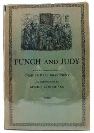 The TRAGICAL COMEDY Or COMICAL TRAGEDY Of PUNCH And JUDY.; With an Introductino by Charles Hall...
