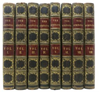 The SPECTATOR. In Eight Volumes.; New Edition, Carefully Corrected from the Originals, with Historical, Biographical, and Explanatory Notes, Contents, and a General Index. To Which are Prefixed, The Lives of the Authors. Joseph Addison, Richard Steele, 1672 - 1719, 1672 - 1729.