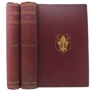 The TWO FIRST CENTURIES Of FLORENTINE HISTORY.; The Republic and Parties at the Time of Dante.