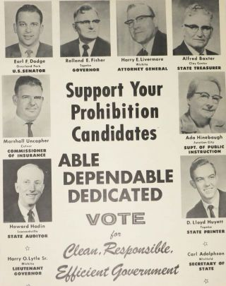SUPPORT YOUR PROHIBITION CANDIDATES - ABLE, DEPENDABLE, DEDICATED.; Vote for Clean, Responsible, Efficient Government. Temperance.