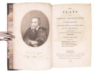 The PLAYS Of PHILIP MASSINGER, In Four Volumes.; With Notes Critical and Explanatory, by W. Gifford, Esq.