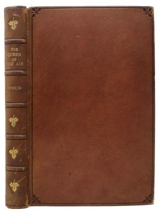 The QUEEN Of The AIR:; Being a Study of the Greek Myths of Cloud and Storm. John Ruskin, 1819 -...