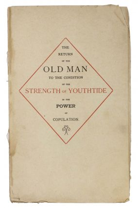 The OLD MAN YOUNG AGAIN or Age - Rejuvenescence in the Power of Concupiscence.; Literally...