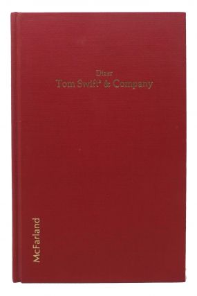 "TOM SWIFT & COMPANY. ""Boys Books"" by Stratemeyer and Others. John T. Jr Dizer."