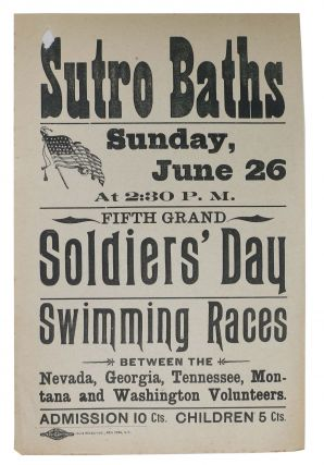 SUTRO BATHS. Sunday, June 26 at 2:30 P. M. Fifth Grand Soldiers' Day Swimming Races. California...