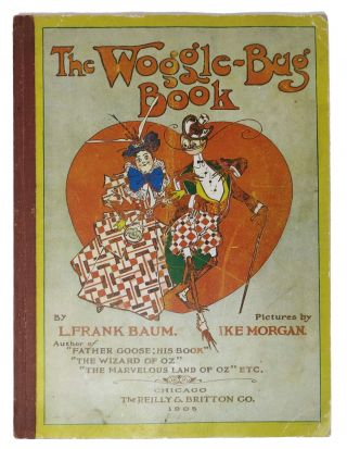 The WOGGLE - BUG BOOK. L. Frank . Bailey Baum, Ruth Ingersoll - Recipient, 1856 - 1919,...