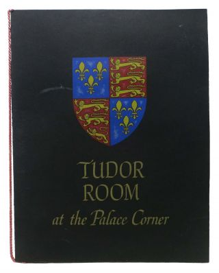 TUDOR ROOM At The PALACE CORNER.; Sheraton-Palace Hotel San Francisco. Hotel Menu - San Francisco