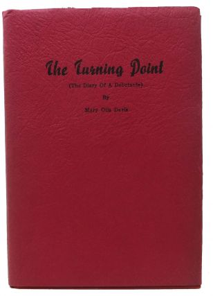 The TURNING POINT (The Diary Of A Debutante). Mary Otis Davis.