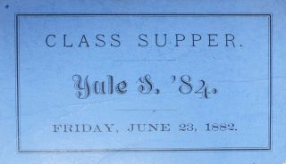 YALE '84 S CLASS SUPPER Ticket. Friday, June 23, 1882. 19th C. Yale Class Ephemera