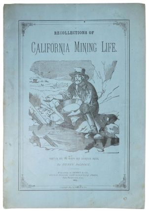 RECOLLECTIONS Of CALIFORNIA MINING LIFE.; Primitive Placers and First Important Discovery of...