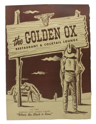 "The GOLDEN OX. RESTAURANT & COCKTAIL LOUNGE.; At The Kansas City Stock Yards ""Where the Steak is..."