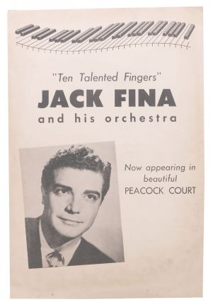 """Ten Talented Fingers"" JACK FINA And HIS ORCHESTRA.; Now Appearing in the Beautiful Peacock..."