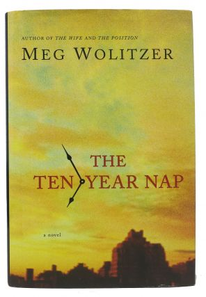 The TEN - YEAR NAP. Meg Wolitzer