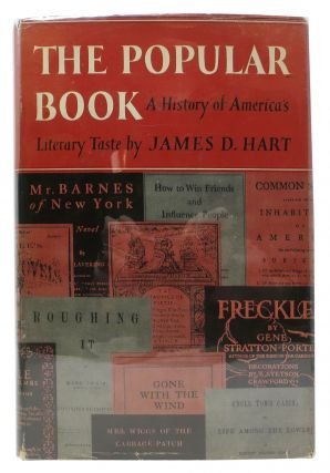 The POPULAR BOOK. A History of America's Literary Taste. James D. Hart