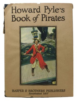 HOWARD PYLE'S BOOK Of PIRATES.; Fiction, Fact & Fancy concerning the Buccaneers & Marooners of...