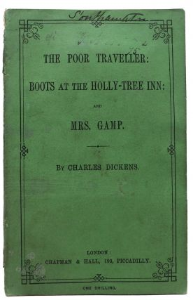 The POOR TRAVELLER: BOOTS At The HOLLY-TREE INN: And MRS. GAMP. Charles Dickens, 1812 - 1870