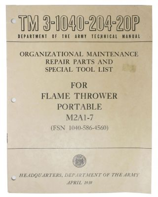 ORGANIZATIONAL MAINTENANCE REPAIR PARTS And SPECIAL TOOL LIST For FLAME THROWER Portable M2A1-7...