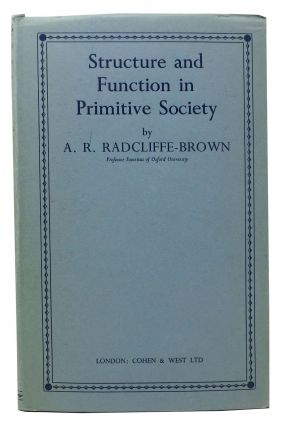 STRUCTURE And FUNCTION In PRIMITIVE SOCIETY. A. R. Evans-Pritchard Radcliffe-Brown, E. E., Fred -...