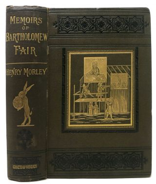 MEMOIRS Of BARTHOLOMEW FAIR. Henry Morley, 1822 - 1894