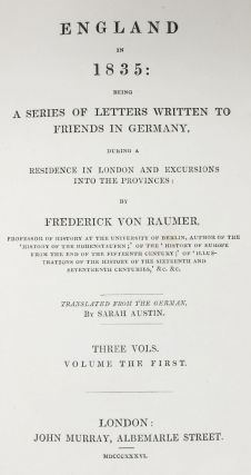 ENGLAND In 1835: Being a Series of Letters Written to Friends in Germany, During a Residence in London and Excursions Into the Provinces. Three Vols.