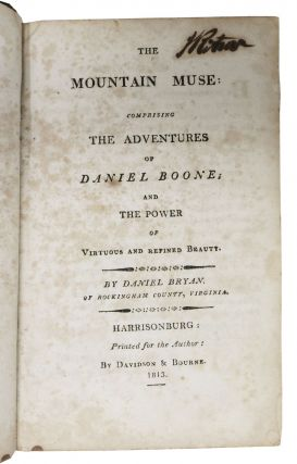 The MOUNTAIN MUSE: Comprising the Adventures of Daniel Boone; and the Power of Virtuous and Refined Beauty.