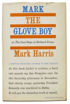MARK The GLOVE BOY or, The Last Days of Richard Nixon. Richard - Subject. Harris Nixon, Mark