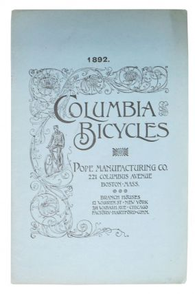 COLUMBIA BICYCLES. 1892. Trade Brochure, Albert Augustus - Founder Pope, 1843 - 1909