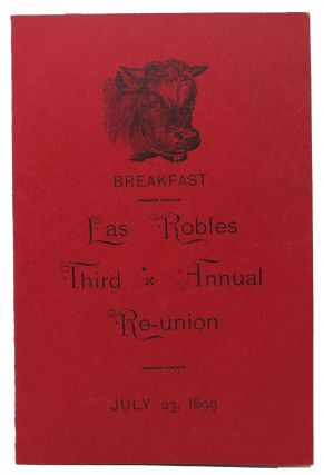 LAS ROBLES THIRD ANNUAL RE-UNION.; Breakfast. July 23, 1899. Event Menu - Agriculture