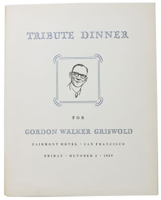 TRIBUTE DINNER For GORDON WALKER GRISWOLD.; Fairmont Hotel - San Francisco. Event Menu - San...