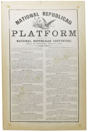 NATIONAL REPUBLICAN PLATFORM Adopted by the National Republican Convention, Held in Chicago, May...