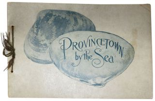 PROVINCETOWN By The SEA. Souvenir View Book, Perry, uegen, shton. b. 1864