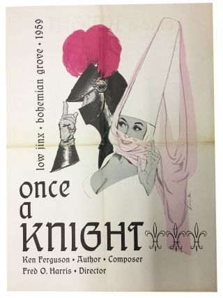 ONCE A KNIGHT Low Jinks • Bohemian Grove • 1959. Bohemian Club, Lonie - Artist Bee, Ken -...
