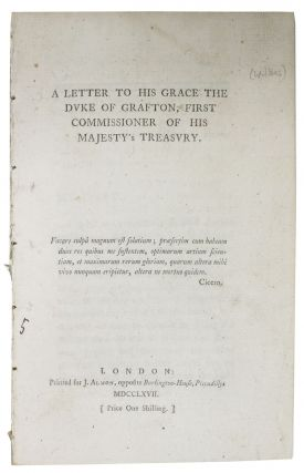 A LETTER To His GRACE The DUKE Of GRAFTON, First Commissioner of his Majesty's Treasury. John...