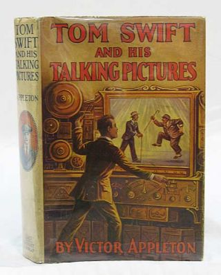 TOM SWIFT And His TALKING PICTURES or The Greatest Invention on Record. Tom Swift Sr. Series...