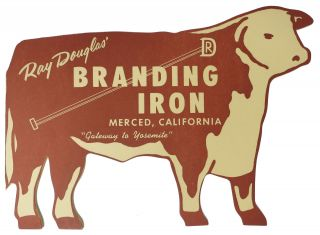 "RAY DOUGLAS' BRANDING IRON - MERCED, CALIFORNIA.; ""Gateway to Yosemite"" Ca. Restaurant Menu - Merced"